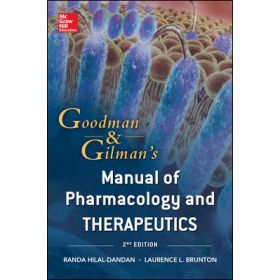 GOODMAN & GILMAN'S MANUAL OF PHARMACOLOGY & THERAPEUTICS