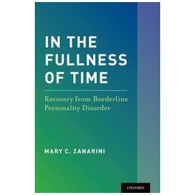 In the Fullness of Time Recovery from Borderline Personality Disorder