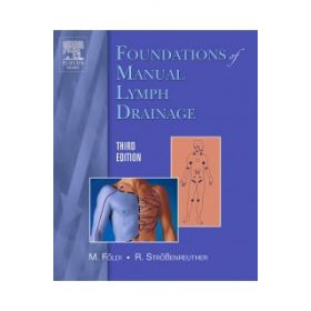FOUNDATIONS OF MANUAL LYMPH DRAINAGE 3E