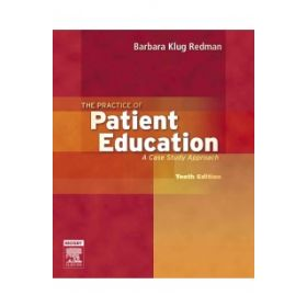 THE PRACTICE OF PATIENT EDUCATION 10E