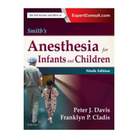 Smith's Anesthesia for Infants & Childr