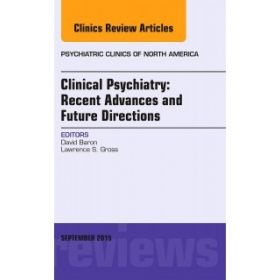 Clinical Psychiatry: Recent Advances and