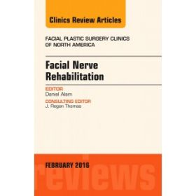 Facial Nerve Rehabilitation, An Issue of