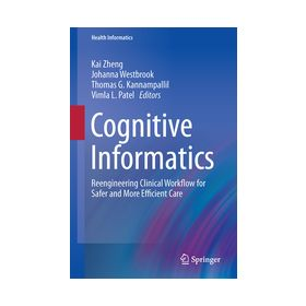 Cognitive Informatics Reengineering Clinical Workflow for Safer and More Efficient Care