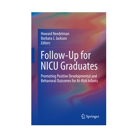 Follow-Up for NICU Graduates Promoting Positive Developmental and Behavioral Outcomes for At-Risk Infants