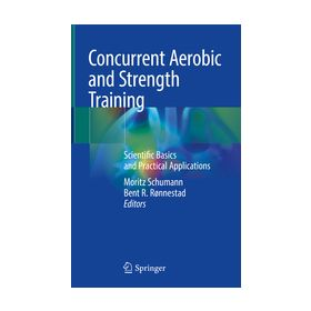 Concurrent Aerobic and Strength Training Scientific Basics and Practical Applications