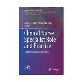 Clinical Nurse Specialist Role and Practice An International Perspective