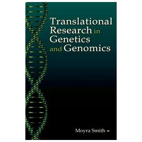 Translational Research in Genetics and Genomics Understanding Conventional Methods and Modern Insights
