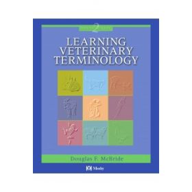 LEARNING VETERINARY TERMINOLOGY 2E