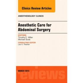 Abdominal Anesthesia, An Issue of Anesth