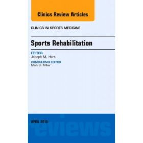 Sports Rehabilitation, An Issue of Clini