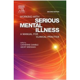 WORKING WITH SERIOUS MENTAL ILLNESS 2E