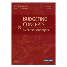BUDGETING CONCEPTS FOR NURSE MANAGERS 4E
