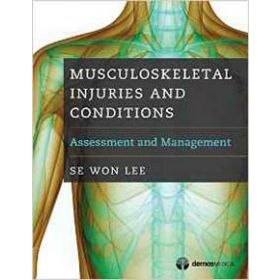Musculoskeletal Injuries and Conditions: Assessment and Management