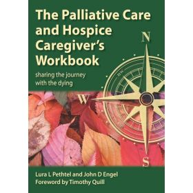 The Palliative Care and Hospice Caregiver's Workbook