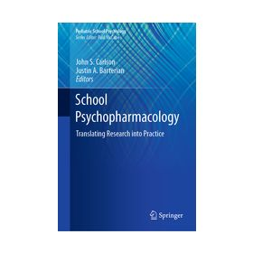 School Psychopharmacology Translating Research into Practice