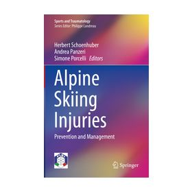 Alpine Skiing Injuries Prevention and Management