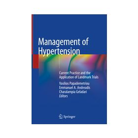 Management of Hypertension Current Practice and the Application of Landmark Trials